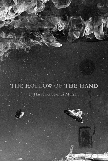 THE HOLLOW OF THE HAND - PJ HARVEY & SEAMUS MURPHY
